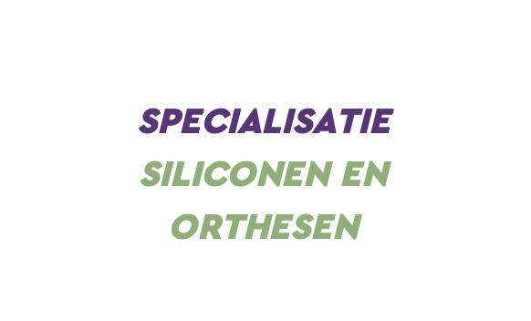 Specialisatie Siliconen en Orthesen