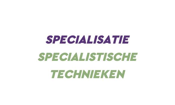 Specialisatie Specialistische Technieken