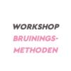 Workshop Bruiningsmethoden