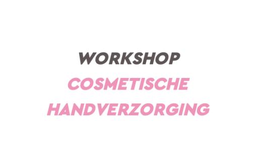 Workshop Cosmetische Handverzorging