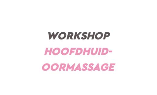 Workshop Hoofdhuid Oormassage