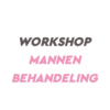 Workshop Mannenbehandeling