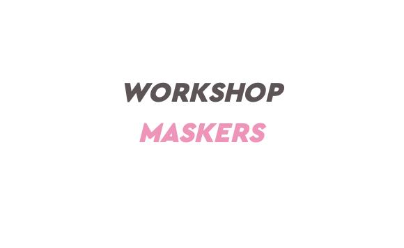 Workshop maskers